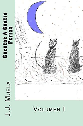 Cuentos A Cuatro Perras: Volumen I: Volume 1