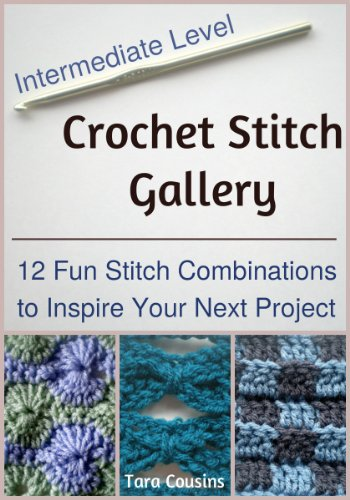 Crochet Stitch Gallery: 12 Fun Stitch Combinations to Inspire Your Next Project (Cute Kids Crochet)