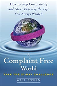 "Cover of ""A Complaint Free World: How to ..."