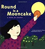 Round is a Mooncake: A Book of Shapes