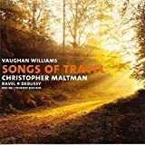 Christopher Maltman Vaughan Williams: Songs of Travel (orchestral version) / Ravel: Don Quichotte a Dulcinee, Valses nobles et Sentimentales / Debussy: Le livre de Baudelaire