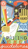 Graphic Artists Guild Handbook : Pricing &amp; Ethical Guidelines (Graphic Artists Guild Handbook of Pricing and Ethical Guidelines, 10th Edition)