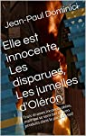 Elle est innocente, Les disparues, Les jumelles d'Oléron par Dominici