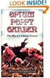 Opium Poppy Garden The Way of a Chinese Grower
