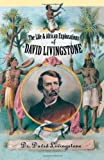 img - for The Life and African Exploration of David Livingstone book / textbook / text book
