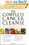 The Complete Cancer Cleanse: A Proven...