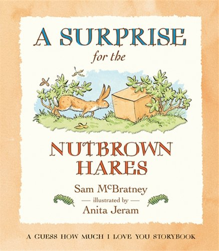 A Surprise For The Nutbrown Hares: A Guess How Much I Love You Storybook front-852942