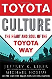 img - for Toyota Culture: The Heart and Soul of the Toyota Way by Jeffrey Liker, Michael Hoseus, Center for Quality People & O 1st edition (2008) Hardcover book / textbook / text book