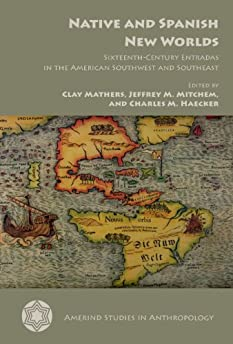 Native and Spanish new worlds : sixteenth-century entradas in the American southwest and southeast