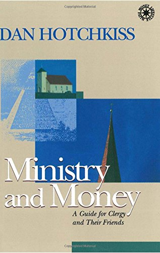 Ministry and Money: A Guide for Clergy and Their Friends (Money, Faith and Lifestyle), Hotchkiss, Dan