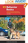 K9 Behavior Basics: A Manual for Prov...