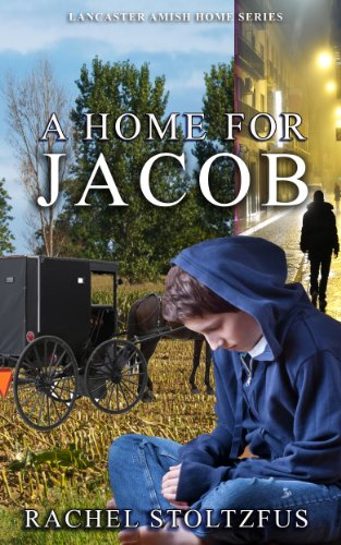 Free Kindle Book : A Lancaster Amish Home For Jacob