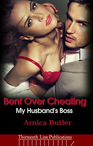 Arnica Butler - Bent Over Cheating: My Husband's Boss