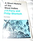 Short History of the West Indies (0333011767) by Parry, J. H.