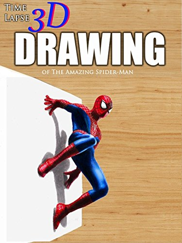 Time Lapse 3D Drawing of The Amazing Spider-Man