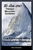 img - for Ri-iha-mo - Tibetan Mountain Goddess: True Encounters with a Legend of the Himalayas book / textbook / text book