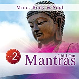 Mind, Body & Soul, Vol. 2: Chill out Mantras
