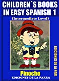 img - for Children s Books In Easy Spanish 1: Pinocho (Intermediate Level) (Spanish Readers For Kids Of All Ages!) (Spanish Edition) book / textbook / text book