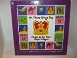 On Three Kings Day/el Dia De Los Reyes Magos (Holiday Happenings/ Sucesos De Dias Festivos) (Spanish Edition)