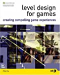 Level Design for Games: Creating Comp...