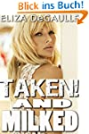Taken! & Milked (English Edition)