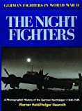 img - for The Night Fighters: A Photographic History of the German Nachtjager 1940-1945 (German Fighters of World War I) book / textbook / text book