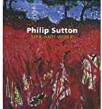 Philip Sutton: Life and Work Simon Tait