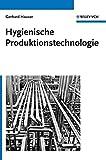 Hygienische Produktionstechnologie: Auslegung Von Apparaten