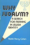 img - for Why Judaism? A Search for Meaning in Jewish Identity book / textbook / text book