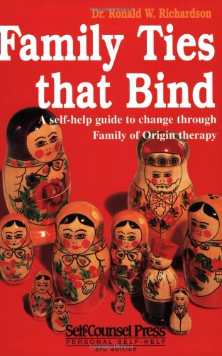 Family Ties That Bind: A self-help guide to change...