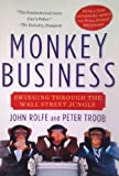 img - for Monkey Business: Swinging Through the Wall Street Jungle by John Rolfe (1-Jan-2001) Paperback book / textbook / text book