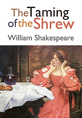an evaluation of the character of petruchio in the novel the taming of the shrew by william shakespe Katharina and petruchio from the taming of the shrew by william shakespeare my two favourite characters from the play, the taming of the shrew, which was written by william shakespeare, are katharina and petruchio.