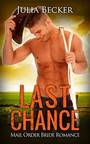 ROMANCE: Last Chance (Mail Order Bride Clean Historical Romance) (Western Cowboy Seal Short Stories) - Susan Fleming