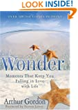 Wonder: Moments that Keep You Falling in Love with Life