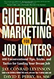 Guerrilla Marketing for Job Hunters: 400 Unconventional Tips, Tricks, and Tactics for Landing Your Dream Job (0471714844) by Jay Conrad  Levinson