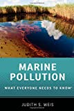 Marine Pollution: What Everyone Needs to Know®