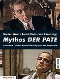 Mythos DER PATE: Francis Ford Coppolas GODFATHER-Trilogie und der Gangsterfilm