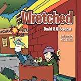 Wretchedby David H. K. Berezan