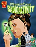 img - for Marie Curie and Radioactivity (Graphic Library: Inventions and Discovery series) book / textbook / text book