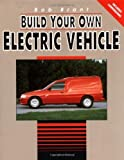 img - for Build Your Own Electric Vehicle by Brant, Bob (1993) Paperback book / textbook / text book