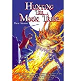 [ { HUNTING THE MOON TRIBE } ] by Agranoff, David (AUTHOR) Apr-21-2011 [ Paperback ]