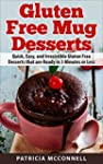 Gluten Free Mug Desserts: Quick, Easy...