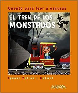 El tren de los monstruos / The Train of Monsters: Cuento para leer a