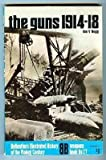 The guns, 1914-18 (Ballantine's illustrated history of the violent century. Weapons book) (0345024354) by Hogg, Ian V