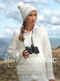 Margeau Blanc: A New Perspective on Winter White Knits (Dover Knitting, Crochet, Tatting, Lace)