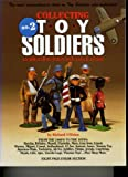 Collecting Toy Soldiers: An Identification  &  Value Guide