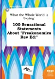 img - for What the Whole World Is Saying: 100 Sensational Statements about
