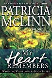 My Heart Remembers, a western romance (Wyoming Wildflowers Book 3)