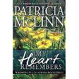 My Heart Remembers (Wyoming Wildflowers Book 4) ~ Patricia McLinn