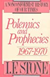 Polemics and prophecies, 1967-1970, (0316817473) by Stone, I. F.